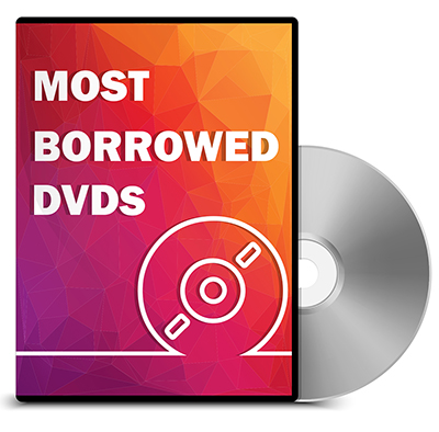 Visit our Most Borrowed DVDs list